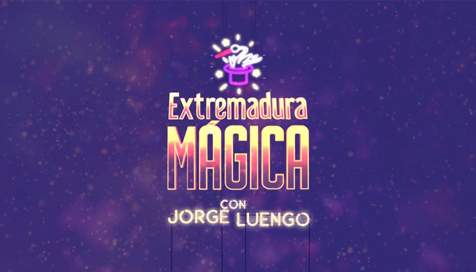Extremadura Mágica programa de televisión en Canal Extremadura